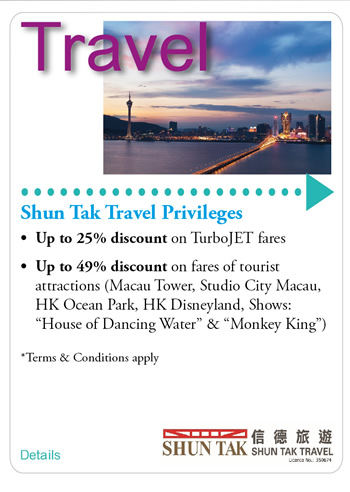 Shun Tak Travel Privileges •	Up to 25% discount on Turbojet fares