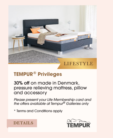 Lifestyle TEMPUR® Privileges •30% off on made in Denmark, pressure relieving mattress, pillow and accessory *Available at Tempur® Galleries only, Terms and Conditions apply